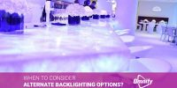 When To Consider Alternate Backlighting Options?