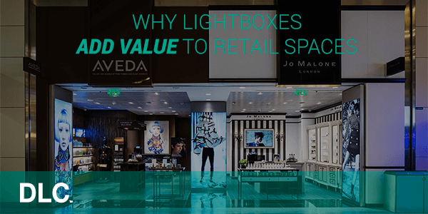Why Lightboxes Add Value To Retail Spaces-Featured