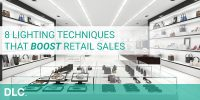8 Simple Lighting Techniques That Boost Retail Sales